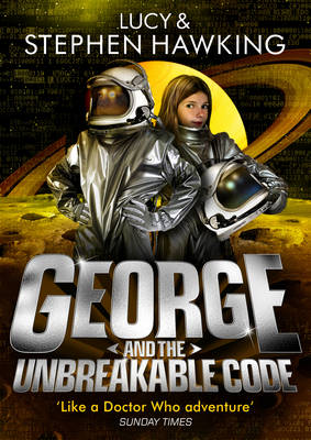 George and the Unbreakable Code by Lucy Hawking, Stephen Hawking