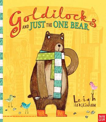 Goldilocks and Just the One Bear by Leigh Hodgkinson