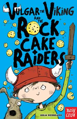 Vulgar the Viking and the Rock Cake Raiders by Odin Redbeard