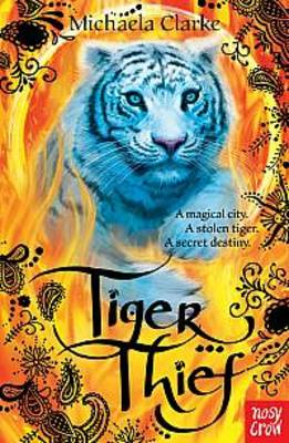 The Tiger Thief by Michaela Clarke