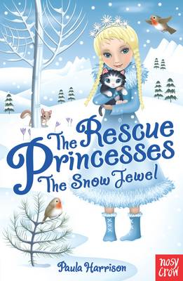The Rescue Princesses: The Snow Jewel by Paula Harrison