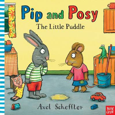 Pip and Posy: The Little Puddle by Axel Scheffler