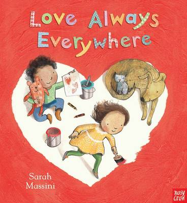 Love Always Everywhere by Sarah Massini