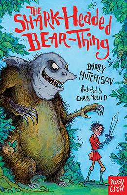 The Shark-Headed Bear-Thing by Barry Hutchison
