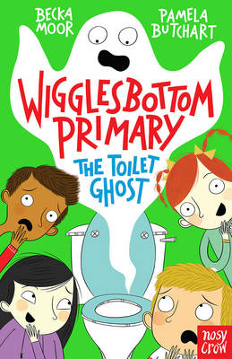 Wigglesbottom Primary: The Toilet Ghost by Pamela Butchart