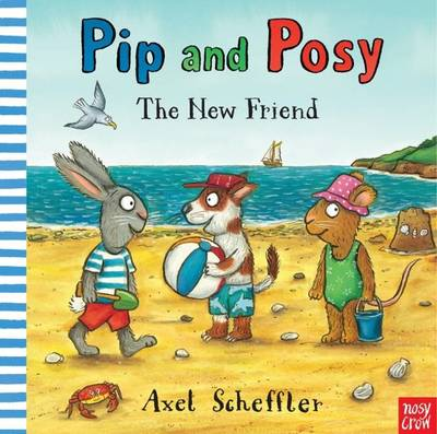 Cover for Pip and Posy: The New Friend by Axel Scheffler