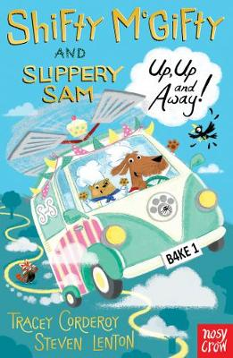 Shifty McGifty and Slippery Sam: Up, Up and Away! by Tracey Corderoy