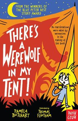 Cover for There's a Werewolf in My Tent! by Pamela Butchart