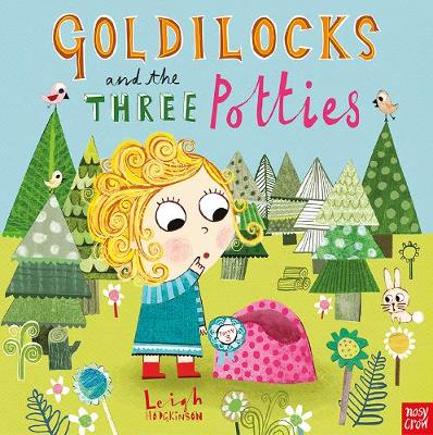 Cover for Goldilocks and the Three Potties by Leigh Hodgkinson