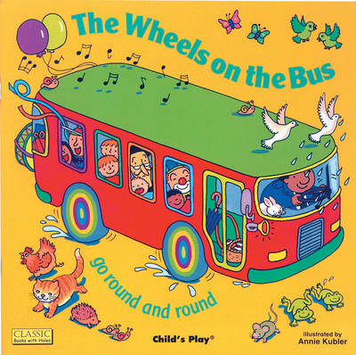 Cover for The Wheels on the Bus Go Round and Round by Annie Kubler