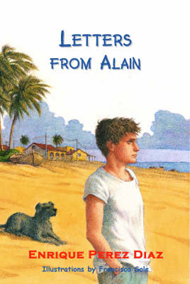Letters From Alain by Enrique Perez Diaz