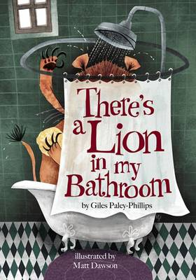 There's a Lion in My Bathroom Non-Sense Poetry for Children by Giles Paley-Phillips