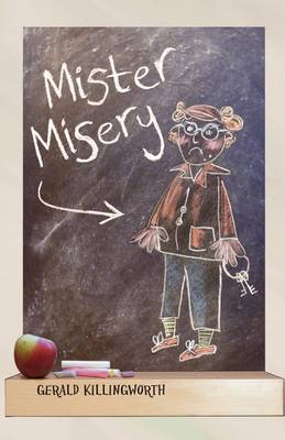 Mister Misery by Gerald Killingworth