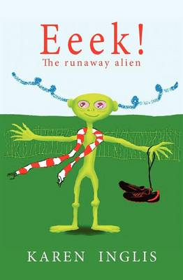 Cover for Eeek! The Runaway Alien by Karen Inglis