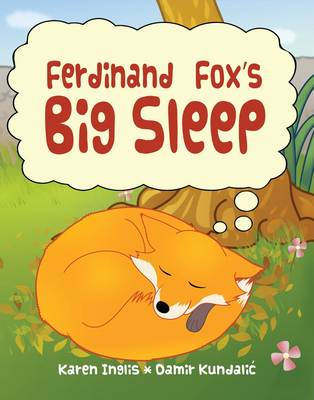 Ferdinand Fox's Big Sleep by Karen Inglis