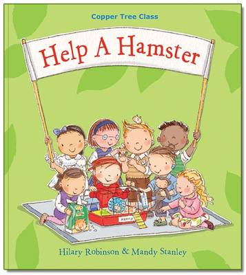 Help A Hamster Copper Tree Class Help a Hamster by Hilary Robinson