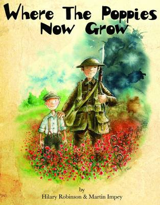 Where The Poppies Now Grow by Hilary Robinson