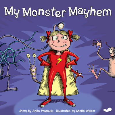 My Monster Mayhem by Anita Pouroulis