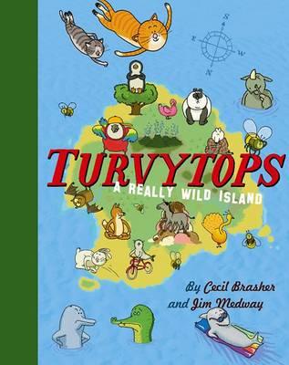 Turvytops A Really Wild Island by Cecil Brasher, Jim Medway
