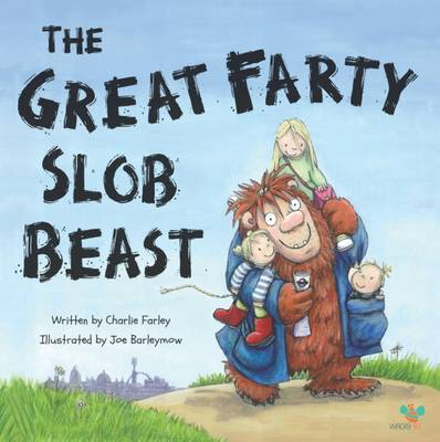 The Great Farty Slob Beast by Charlie Farley