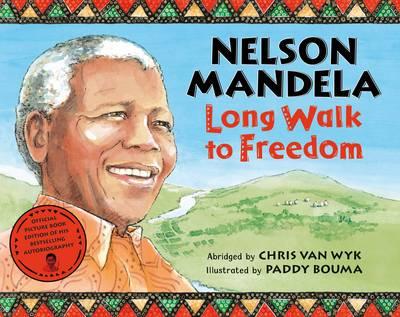 Nelson Mandela's Long Walk to Freedom by Nelson Mandela and Chris Van Wyk