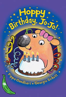 Hoppy Birthday, Jo-jo! by Pippa Goodhart