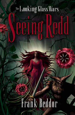 The Looking Glass Wars 2: Seeing Redd by Frank Beddor
