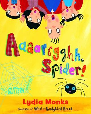 Aaaarrgghh, Spider! by Lydia Monks