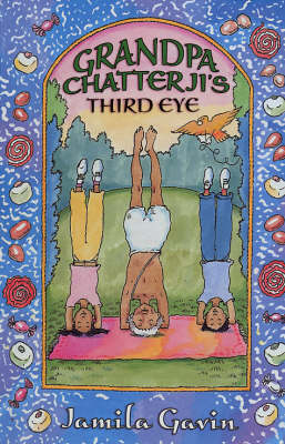 Grandpa Chatterji's Third Eye by Jamila Gavin