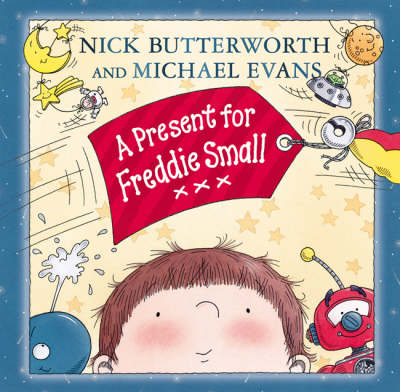 Present For Freddie Small by Nick Butterworth