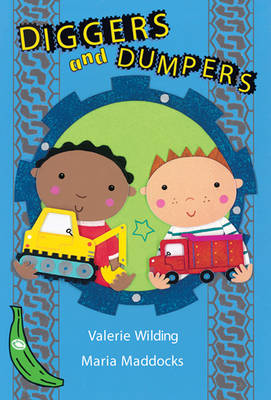 Diggers and Dumpers by Valerie Wilding