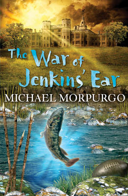 War Of Jenkins' Ear by Michael Morpurgo