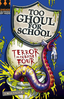 Too Ghoul for School: Terror in Cubicle Four by B. Strange
