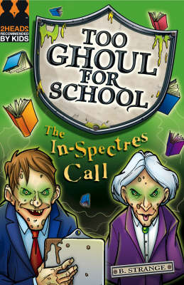 Too Ghoul for School: The In-spectres Call by B. Strange