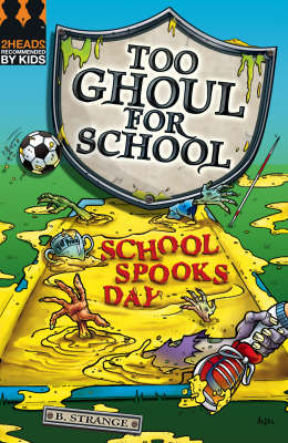 Too Ghoul for School: School Spooks Day by B. Strange