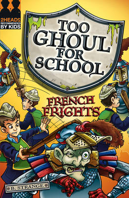 Too Ghoul for School: French Frights by B. Strange
