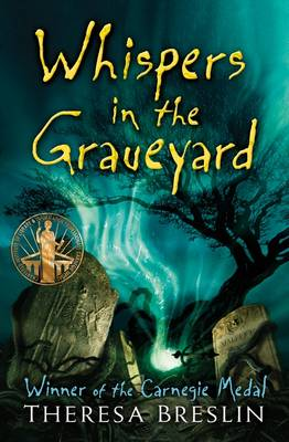 Whispers in the Graveyard by Theresa Breslin