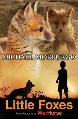 Little Foxes by Michael Morpurgo