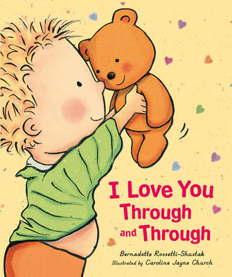 I Love You Through And Through by Bernadette Rossetti-shustak and Caroline Jayne Church