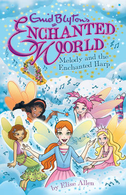 Melody and the Enchanted Harp (Enchanted World) by Enid Blyton