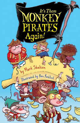 It's Them Monkey Pirates Again! by Mark Skelton