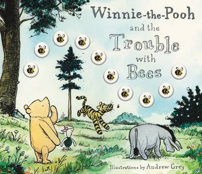 Winnie the Pooh and the Trouble with Bees by Andrew Grey
