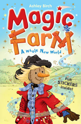 A Whole New World (Magic Farm) by Ashley Birch