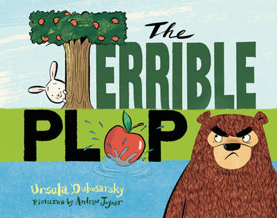 The Terrible Plop by Ursula Dubosarsky, Andrew Joyner