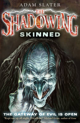The Shadowing Skinned by Adam Slater