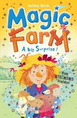 A Big Surprise! (Magic Farm) by Ashley Birch