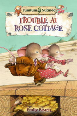 Cover for Tumtum and Nutmeg : Trouble at Rose Cottage by Emily Bearn