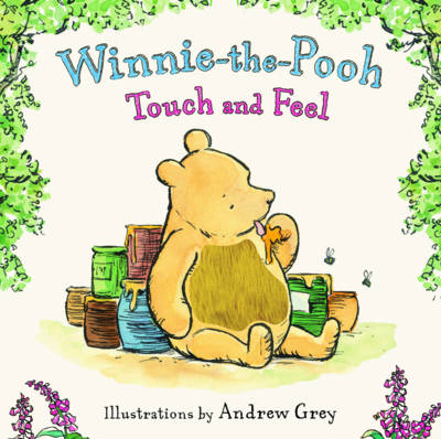 Winnie-the-Pooh Touch and Feel by Andrew Grey
