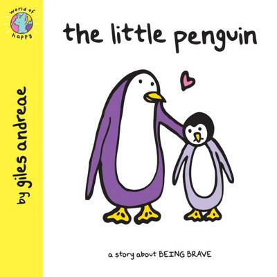 The Little Penguin (World of Happy) by Giles Andreae