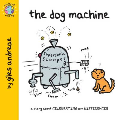 The Dog Machine (World of Happy) by Giles Andreae
